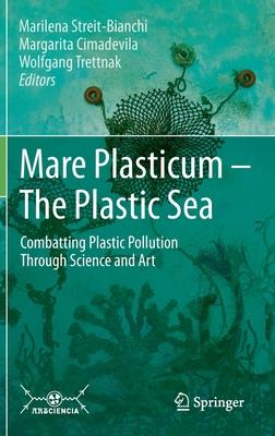 Mare Plasticum - The Plastic Sea: Combatting Plastic Pollution Through Science and Art Cover Image