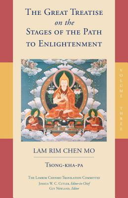 The Great Treatise on the Stages of the Path to Enlightenment (Volume 3) (The Great Treatise on the Stages of the Path, the Lamrim Chenmo #3) Cover Image