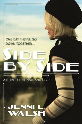 Side by Side: A Novel of Bonnie and Clyde Cover Image