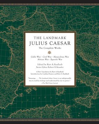 The Landmark Julius Caesar: The Complete Works: Gallic War, Civil War, Alexandrian War, African War, and  Spanish War (Landmark Series) Cover Image