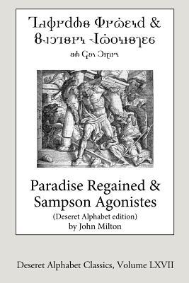 Paradise Regained and Samson Agonistes (Deseret Alphabet Edition) Cover Image