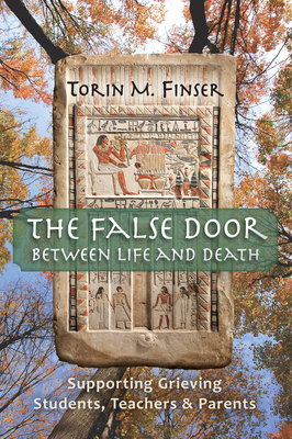 The False Door Between Life and Death: Supporting Grieving Students, Teachers, and Parents Cover Image