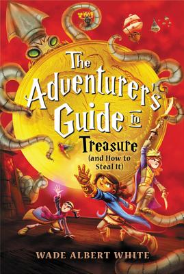 The Adventurer's Guide to Treasure (and How to Steal It) Cover Image