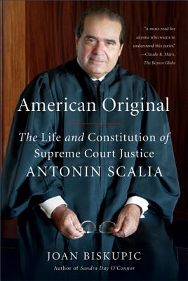 American Original: The Life and Constitution of Supreme Court Justice Antonin Scalia Cover Image