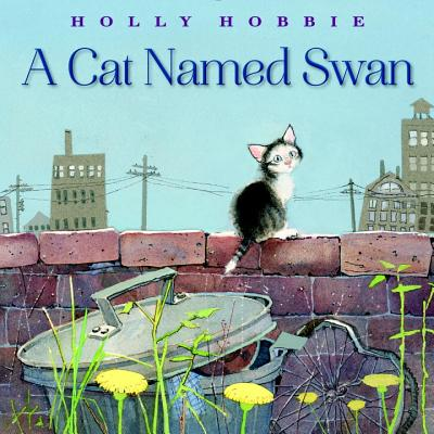 A Cat Named Swan by Holly Hobbie