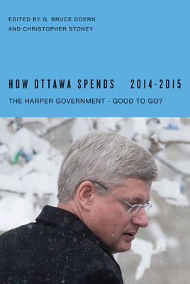 How Ottawa Spends, 2014-2015: The Harper Government - Good to Go? Cover Image