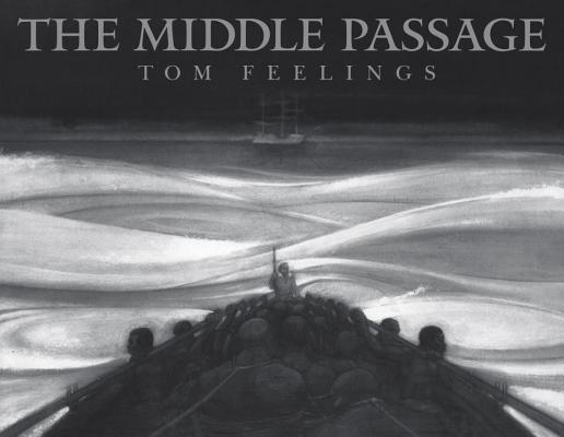 The Middle Passage: White Ships/ Black Cargo by Tom Feelings