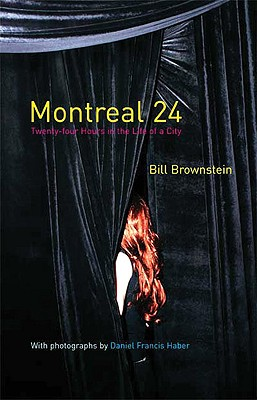 Montreal 24: Twenty-four Hours in the Life of a City Cover Image