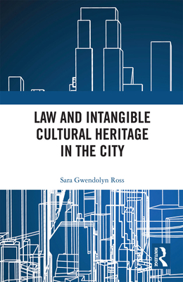 Law and Intangible Cultural Heritage in the City Cover Image