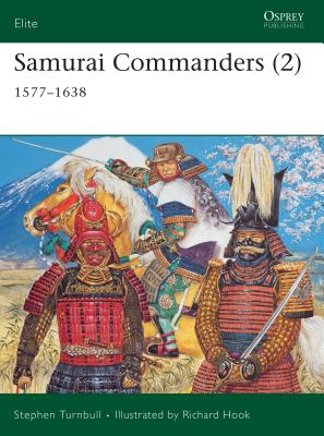 Samurai Commanders (2): 1577-1638 Cover Image