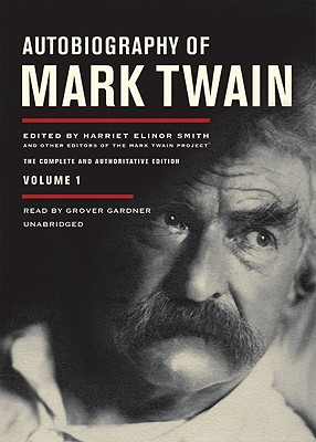 Autobiography of Mark Twain, Volume 1: The Complete and Authoritative Edition Cover Image