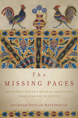 The Missing Pages: The Modern Life of a Medieval Manuscript, from Genocide to Justice Cover Image