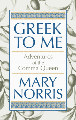 Greek to Me: Adventures of the Comma Queen Cover Image