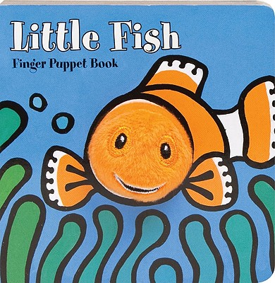 Little Fish: Finger Puppet Book: (Finger Puppet Book for Toddlers and Babies, Baby Books for First Year, Animal Finger Puppets) (Little Finger Puppet Board Books) Cover Image
