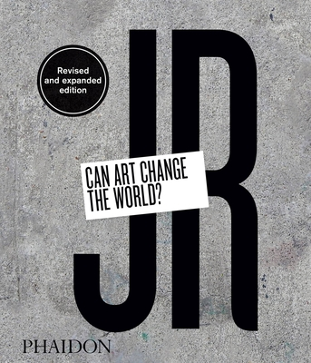 JR: Can Art Change the World? (Revised and Expanded Edition) Cover Image
