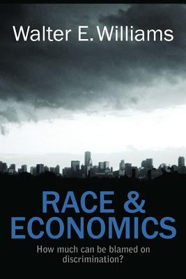 Race and Economics: How Much Can Be Blamed on Discrimination? (Hoover Institution Press Publication) Cover Image