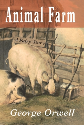 Animal Farm: A Fairy Story Cover Image