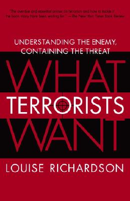 What Terrorists Want: Understanding the Enemy, Containing the Threat Cover Image
