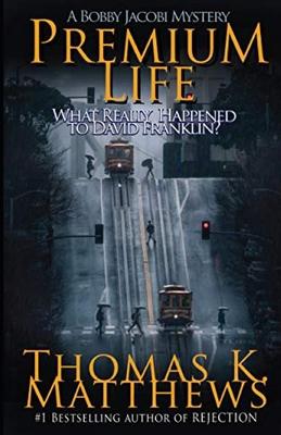 Premium Life: A Bobby Jacobi Mystery Cover Image