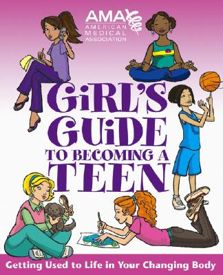 American Medical Association Girl's Guide to Becoming a Teen Cover Image
