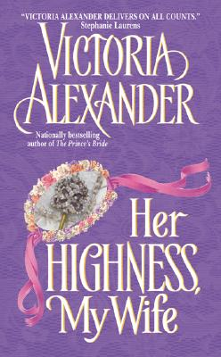 Her Highness, My Wife (Avon Historical Romance) Cover Image