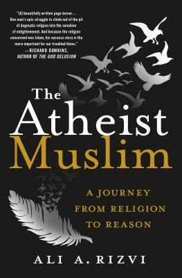 The Atheist Muslim: A Journey from Religion to Reason Cover Image