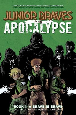 Junior Braves of the Apocalypse Vol. 1: A Brave is Brave Cover Image