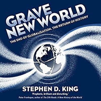 Grave New World Lib/E: The End of Globalization, the Return of History Cover Image