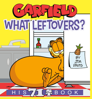 Garfield What Leftovers?: His 71st Book Cover Image