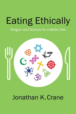 Eating Ethically: Religion and Science for a Better Diet Cover Image