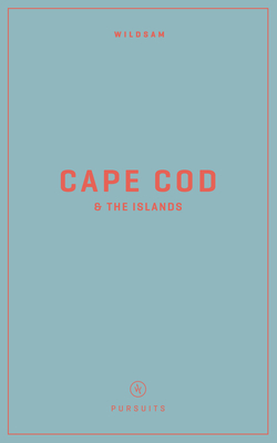 Wildsam Field Guides: Cape Cod & the Islands Cover Image