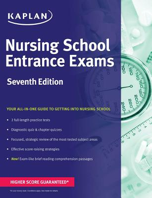 Nursing School Entrance Exams: General Review for the TEAS, HESI, PAX-RN, Kaplan, and PSB-RN Exams (Kaplan Test Prep) Cover Image