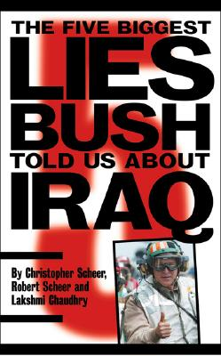 The Five Biggest Lies Bush Told Us about Iraq Cover