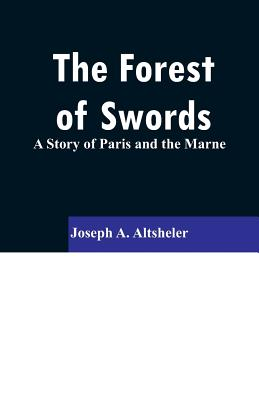 The Forest of Swords: A Story of Paris and the Marne Cover Image