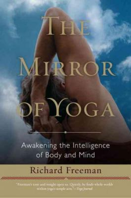 The Mirror of Yoga: Awakening the Intelligence of Body and Mind Cover Image