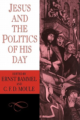 Jesus and the Politics of His Day (Cambridge Paperback Library) Cover Image