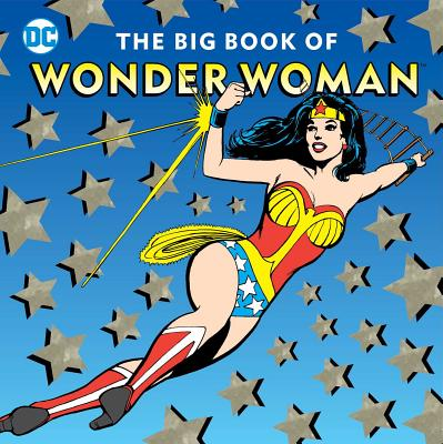 The Big Book of Wonder Woman (DC Super Heroes #21) Cover Image