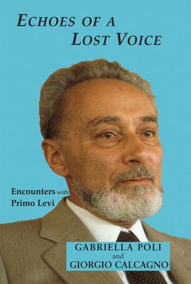 Echoes of a Lost Voice: Encounters with Primo Levi Cover Image