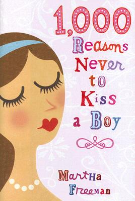 1,000 Reasons Never to Kiss a Boy Cover