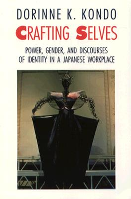 Crafting Selves: Power, Gender, and Discourses of Identity in a Japanese Workplace Cover Image