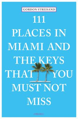 111 Places in Miami and the Keys That You Must Not Miss Cover Image