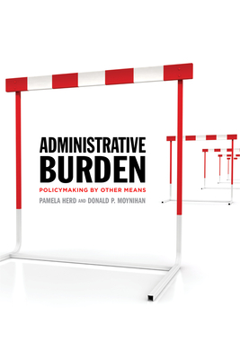 Administrative Burden: Policymaking by Other Means Cover Image