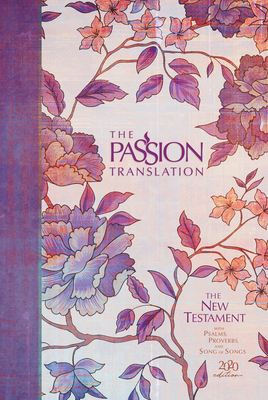 The Passion Translation New Testament (2020 Edition) Hc Peony: With Psalms, Proverbs and Song of Songs Cover Image
