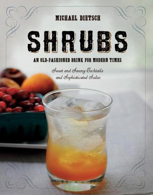 Shrubs: An Old Fashioned Drink for Modern Times Cover Image