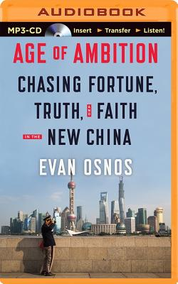 Age of Ambition: Chasing Fortune, Truth, and Faith in the New China Cover Image