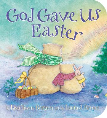 God Gave Us Easter (God Gave Us Series) Cover Image