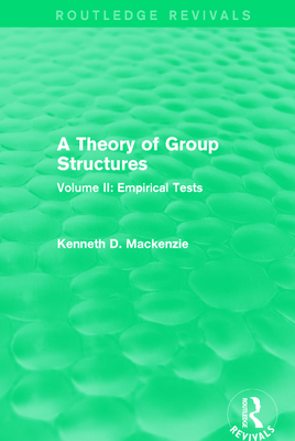 A Theory of Group Structures: Volume II: Empirical Tests Cover Image