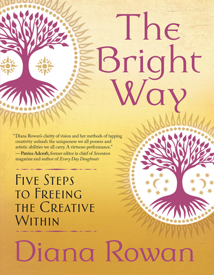 The Bright Way: Five Steps to Freeing the Creative Within Cover Image