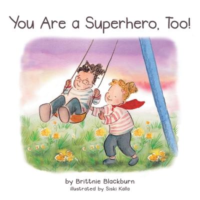 You Are a Superhero, Too! Cover Image