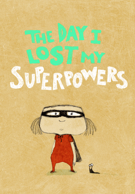Cover for The Day I Lost My Superpowers